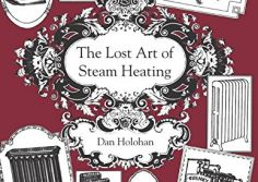 "Read A Dedication to ""The Lost Art of Steam Heating"""